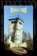 Lence Vio: Kurze Lunte: Regio Berlin Thriller