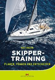 Skippertraining - Planen, Führen und Entscheiden