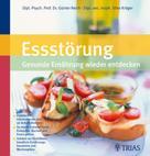 Günter Reich: Essstörung: Gesunde Ernährung wiederentdecken