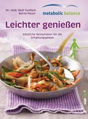metabolic balance© Leichter genießen - Köstliche Rezepte für die Erhaltungsphase
