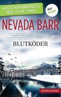 Nevada Barr: Blutköder: Anna Pigeon ermittelt - Band 6: Kriminalroman