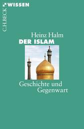 Der Islam - Geschichte und Gegenwart