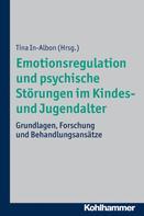 Tina In-Albon: Emotionsregulation und psychische Störungen im Kindes- und Jugendalter ★★★★