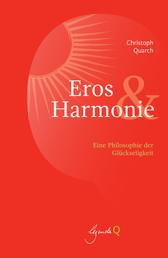 Eros&Harmonie - Eine Philosophie der Glückseligkeit