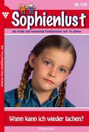 Sophienlust 109 – Familienroman - Wann kann ich wieder lachen?
