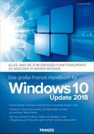 Christian Immler: Das große Franzis Handbuch für Windows 10 Update 2018