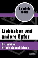 Gabriele Wolff: Liebhaber und andere Opfer ★★★
