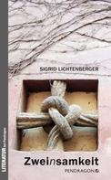 Sigrid Lichtenberger: Zweinsamkeit