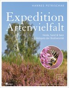 Hannes Petrischak: Expedition Artenvielfalt
