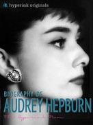 Sara McEwen: Audrey Hepburn: Biography of Hollywood's Greatest Movie Actress ★★★