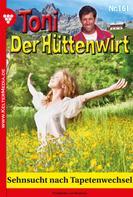 Friederike von Buchner: Toni der Hüttenwirt 161 – Heimatroman