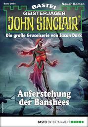 John Sinclair 2074 - Horror-Serie - Auferstehung der Banshees
