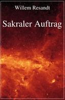 Willem Resandt: Sakraler Auftrag