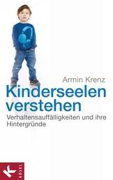 Kinderseelen verstehen - Verhaltensauffälligkeiten und ihre Hintergründe