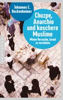 Johannes C. Bockenheimer: Chuzpe, Anarchie und koschere Muslime ★★★★★
