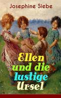Josephine Siebe: Ellen und die lustige Ursel