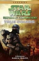 Karen Traviss: Star Wars: Republic Commando - True Colors
