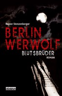 Rainer Stenzenberger: Berlin Werwolf ★★★★★