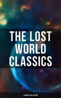 H. G. Wells: The Lost World Classics - Ultimate Collection