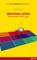 Horst Hanisch: Rhetorik-Handbuch 2100 - Meetings leiten