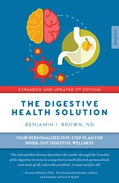 Digestive Health Solution - Your Personalized Five-Step Plan for Inside–Out Digestive Wellness