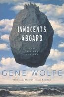 Gene Wolfe: Innocents Aboard