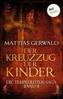 Matthias Gerwald: Die Tempelritter-Saga - Band 9: Der Kreuzzug der Kinder ★★★