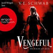 Vengeful - Die Rache ist mein - Vicious & Vengeful, Band 2 (Ungekürzte Lesung)