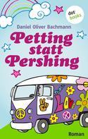 Daniel Oliver Bachmann: Petting statt Pershing ★★