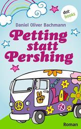 Petting statt Pershing - Roman