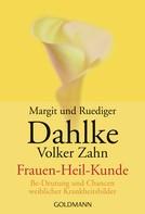 Ruediger Dahlke: Frauen - Heil - Kunde ★★★★