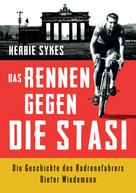 Sykes Herbie: Das Rennen gegen die Stasi