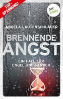 Angela Lautenschläger: Brennende Angst - Ein Fall für Engel und Sander 6 ★★★