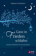 Heidrun Kuhlmann: Ganz in Frieden schlafen ★★★★