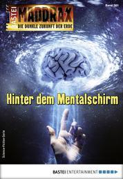 Maddrax 489 - Science-Fiction-Serie - Hinter dem Mentalschirm