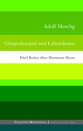 Glasperlenspiel und Lebenskunst - Fünf Reden über Hermann Hesse