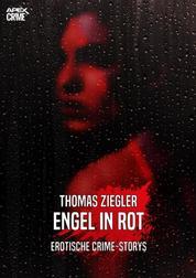ENGEL IN ROT - Erotische Crime-Storys