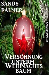 Versöhnung unterm Weihnachtsbaum (Romantic Story)
