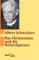 Albert Schweitzer: Das Christentum und die Weltreligionen
