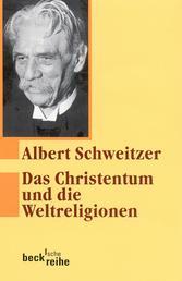 Das Christentum und die Weltreligionen - Zwei Aufsätze zur Religionsphilosophie