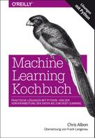 Chris Albon: Machine Learning Kochbuch