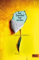 Fleur Ferris: Im Zweifel tue nichts ★★★★