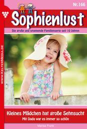 Sophienlust 166 – Familienroman - Kleines Mädchen hat große Sehnsucht