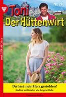 Friederike von Buchner: Toni der Hüttenwirt 216 – Heimatroman