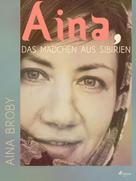 Aina Broby: Aina, das Mädchen aus Sibirien ★★★★