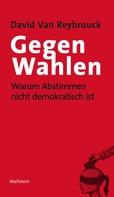 David Van Reybrouck: Gegen Wahlen ★★★★