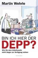 Martin Wehrle: Bin ich hier der Depp? ★★★★