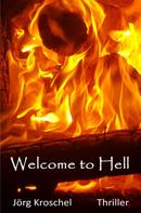 Jörg Kroschel: Welcome to Hell