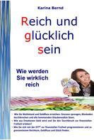 Karina Bernd: Reich und glücklich sein ★★★