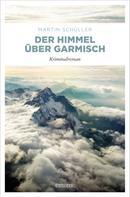 Martin Schüller: Der Himmel über Garmisch ★★★★